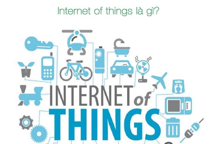 Internet of things là gì?
