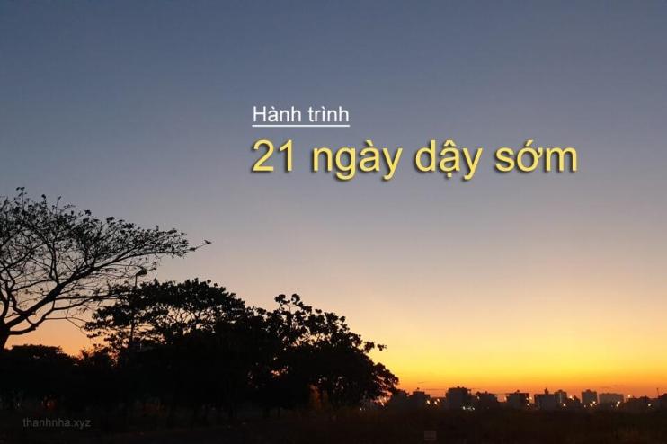 Hành trình thử thách bản thân: 21 ngày dậy sớm